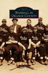 Baseball in Orange County (ISBN: 9781531663193)