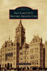 Salt Lake City's Historic Architecture (ISBN: 9781531664299)