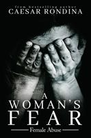 A Woman's Fear: Female Abuse (ISBN: 9781546271543)