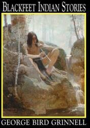Blackfeet Indian Stories (ISBN: 9781557092014)