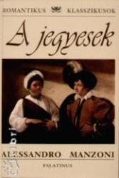 MANZONI, ALESSANDRO - A JEGYESEK - ROMANTIKUS KLASSZIKUSOK - (2008)