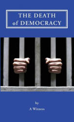 The Death of Democracy (ISBN: 9781587904448)