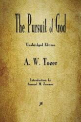 The Pursuit of God (ISBN: 9781603867696)