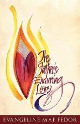 The Father's Enduring Love (ISBN: 9781613793923)