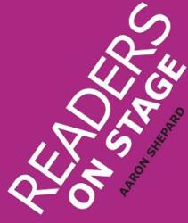 Readers on Stage: Resources for Reader's Theater (or Readers Theatre), with Tips, Scripts, and Worksheets, or How to Use Simple Children (ISBN: 9781620355237)