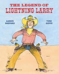 The Legend of Lightning Larry (ISBN: 9781620355244)