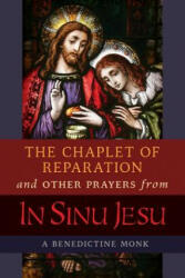 The Chaplet of Reparation and Other Prayers from in Sinu Jesu, with the Epiphany Conference of Mother Mectilde de Bar (ISBN: 9781621383475)