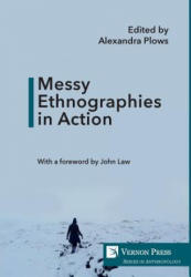 Messy Ethnographies in Action (ISBN: 9781622733293)