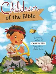 Children of the Bible: Learning Values of Character from Kids in Bible Times (ISBN: 9781623876708)