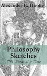 Philosophy Sketches: 700 Words at a Time (ISBN: 9781627201728)