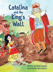Catalina and the King's Wall (ISBN: 9781632331052)