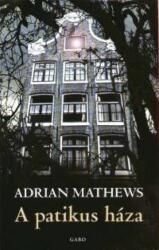 A patikus háza (2006)