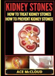 Kidney Stones: How to Treat Kidney Stones: How to Prevent Kidney Stones (ISBN: 9781640482968)