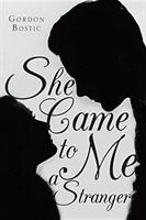 She Came to Me a Stranger (ISBN: 9781641388313)