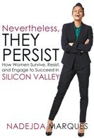 Nevertheless, They Persist: How Women Survive, Resist, and Engage to Succeed in Silicon Valley (ISBN: 9781644600191)