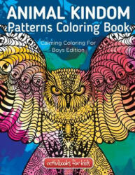 Animal Kingdom Patterns Coloring Book: Calming Coloring for Boys Edition (ISBN: 9781683210115)