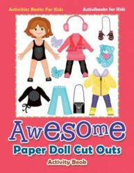Awesome Paper Doll Cut Outs Activity Book - Activities Books for Kids (ISBN: 9781683210528)