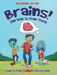 Brains! (and How to Draw Them): A How to Draw Zombies Activity Book (ISBN: 9781683211716)