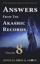 Answers from the Akashic Records - Vol 8: Practical Spirituality for a Changing World (ISBN: 9781683232742)