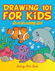 Drawing 101 for Kids: How to Draw Activity Book (ISBN: 9781683233015)