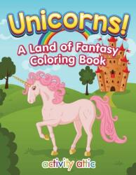 Unicorns! a Land of Fantasy Coloring Book (ISBN: 9781683233367)