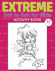 Extreme Dot to Dot for Girls Activity Book (ISBN: 9781683760993)