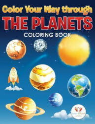 Color Your Way Through the Planets Coloring Book (ISBN: 9781683763192)