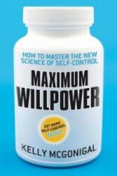 Maximum Willpower - Kelly Mcgonigal (2012)