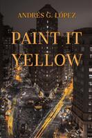 Paint It Yellow (ISBN: 9781771802741)