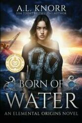 Born of Water: An Elemental Origins Novel (ISBN: 9781775067108)