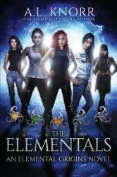 The Elementals: An Elemental Origins Novel (ISBN: 9781775067160)
