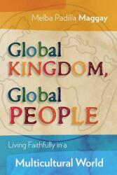 Global Kingdom, Global People: Living Faithfully in a Multicultural World (ISBN: 9781783681983)