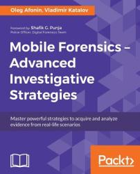 Mobile Forensics - Advanced Investigative Strategies (ISBN: 9781786464484)