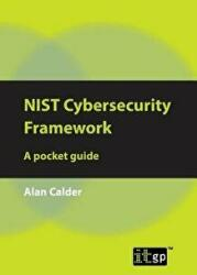 Nist Cybersecurity Framework: A Pocket Guide (ISBN: 9781787780408)