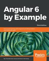 Angular 6 by Example (ISBN: 9781788835176)