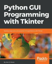 Python GUI Programming with Tkinter (ISBN: 9781788835886)