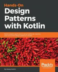 Hands-On Design Patterns with Kotlin (ISBN: 9781788998017)