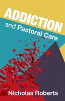 Addiction and Pastoral Care (ISBN: 9781848259744)