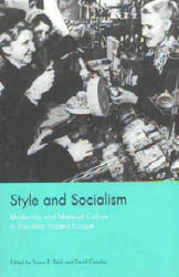 Style and Socialism: Modernity and Material Culture in Post-War Eastern Europe (ISBN: 9781859732397)