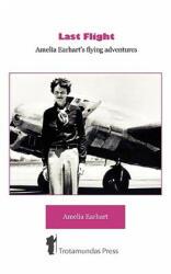 Last Flight - Amelia Earhart (ISBN: 9781906393144)