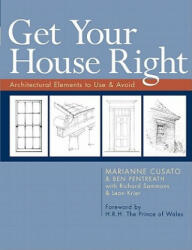 Get Your House Right - Architectural Elements to Use & Avoid (2011)