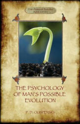 The Psychology of Man's Possible Evolution (ISBN: 9781911405627)