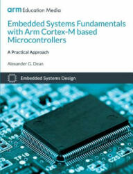 Embedded Systems Fundamentals with Arm Cortex-M Based Microcontrollers: A Practical Approach (ISBN: 9781911531036)