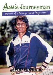 Aussie Journeyman: Memoir of a Touring Tennis Professional (ISBN: 9781925516616)