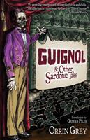 Guignol & Other Sardonic Tales (ISBN: 9781939905420)