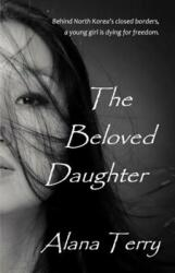 The Beloved Daughter (ISBN: 9781941735022)