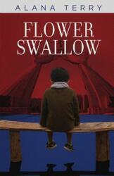 Flower Swallow (ISBN: 9781941735145)