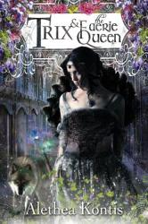 Trix and the Faerie Queen (ISBN: 9781942541080)