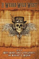 The Weird Wild West (ISBN: 9781942990017)