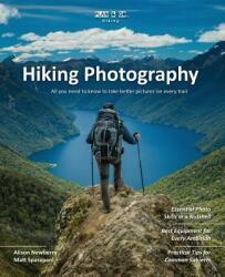 Plan & Go Hiking Photography - Alison Newberry, Matt Sparapani (ISBN: 9781943126064)